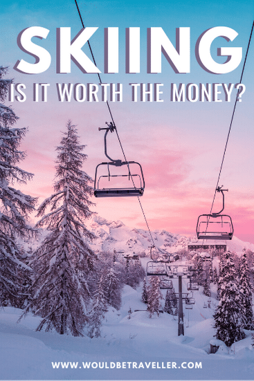 Would Be Traveller Skiing is it worth it pin