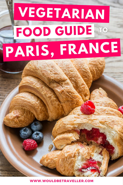Would Be Traveller Vegetarian in Paris pin